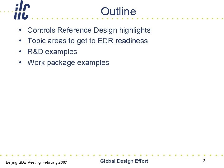 Outline • • Controls Reference Design highlights Topic areas to get to EDR readiness