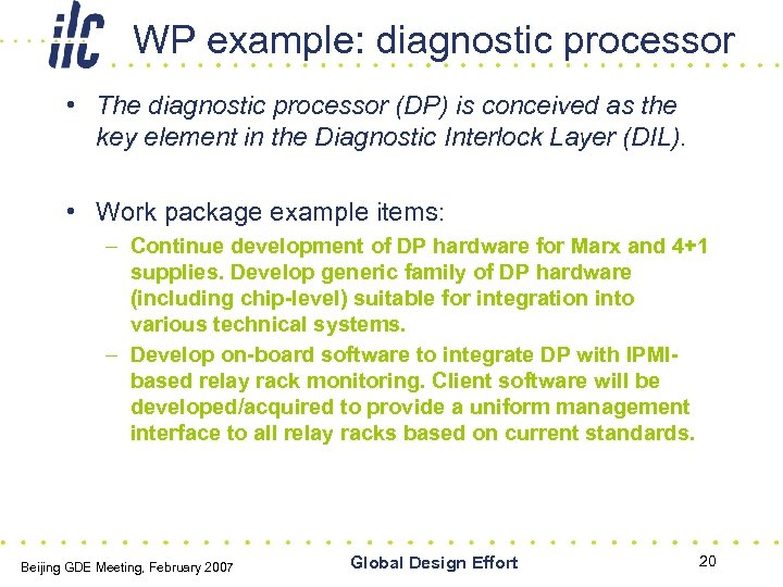 WP example: diagnostic processor • The diagnostic processor (DP) is conceived as the key