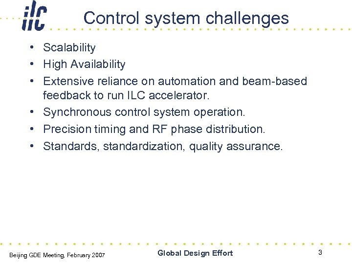 Control system challenges • Scalability • High Availability • Extensive reliance on automation and