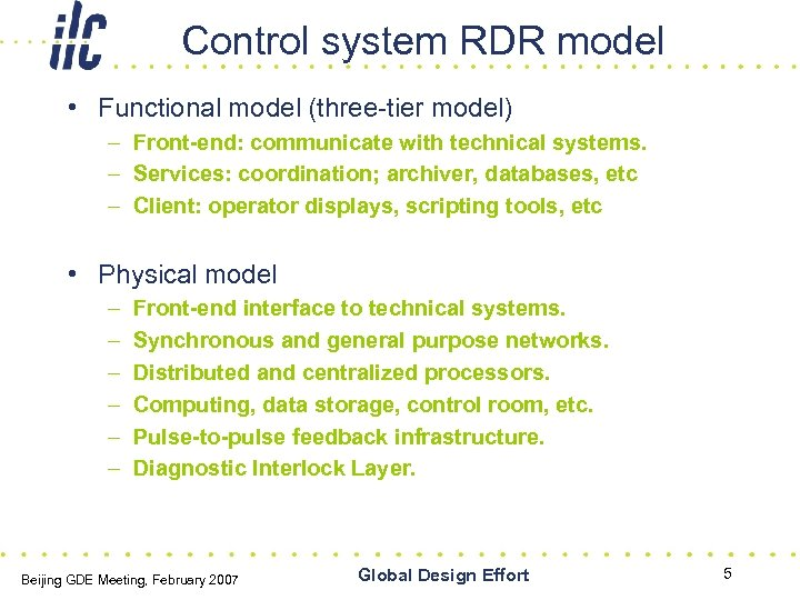 Control system RDR model • Functional model (three-tier model) – Front-end: communicate with technical