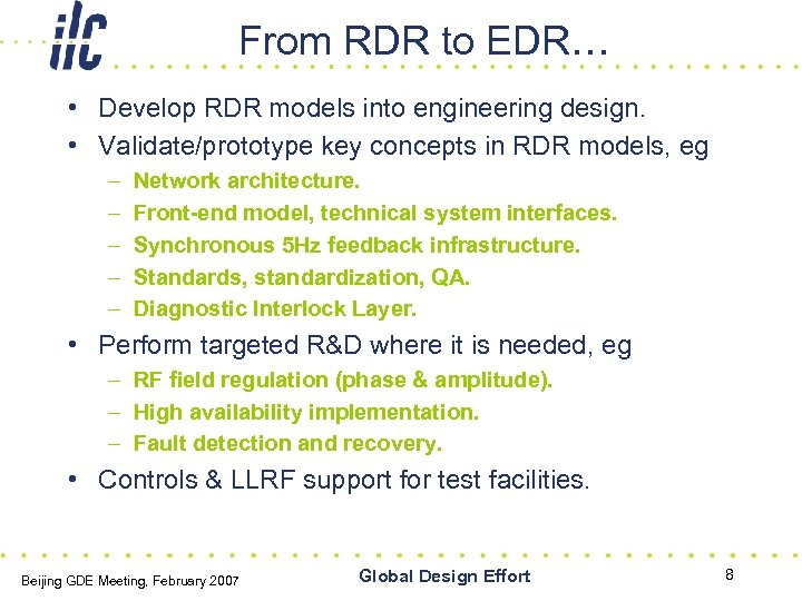 From RDR to EDR… • Develop RDR models into engineering design. • Validate/prototype key