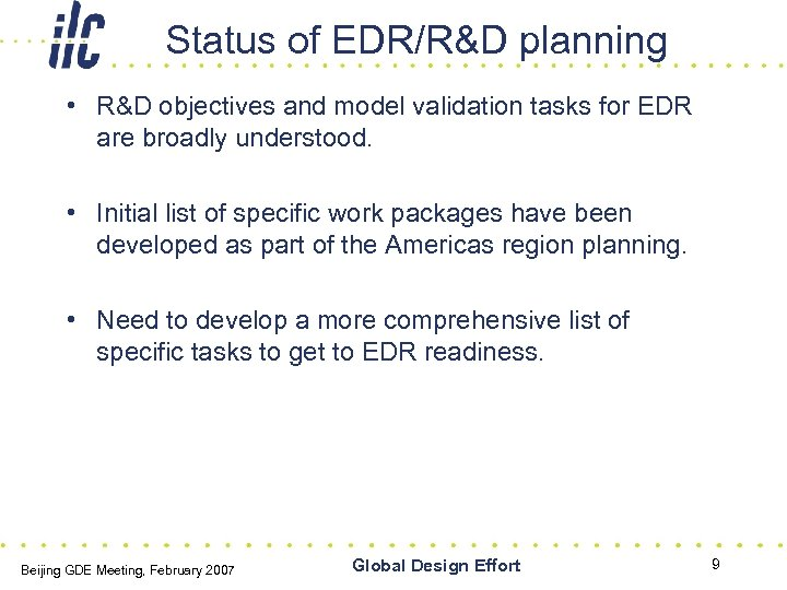 Status of EDR/R&D planning • R&D objectives and model validation tasks for EDR are