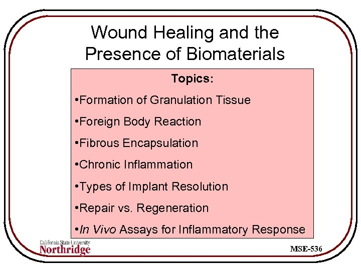 Wound Healing and the Presence of Biomaterials Topics: • Formation of Granulation Tissue •