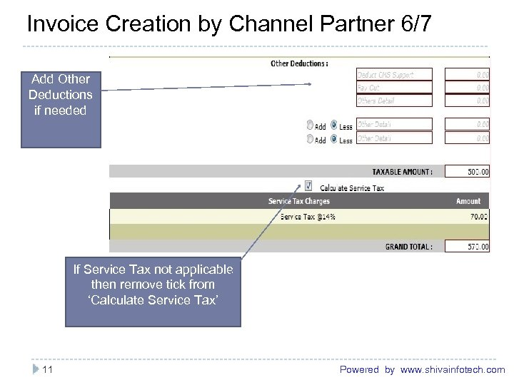Invoice Creation by Channel Partner 6/7 ------------------------------------------------------Add Other Deductions if needed If Service Tax