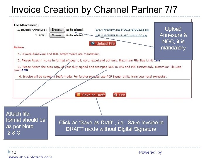Invoice Creation by Channel Partner 7/7 ------------------------------------------------------Upload Annexure & NOC, it is mandatory Attach