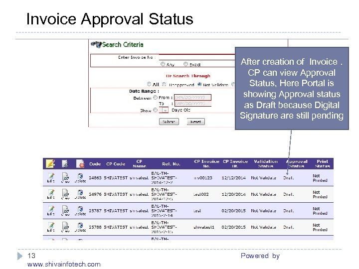 Invoice Approval Status ------------------------------------------------------After creation of Invoice. CP can view Approval Status, Here