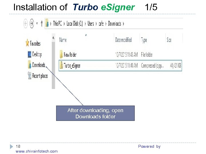 Installation of Turbo e. Signer 1/5 ------------------------------------------------------- After downloading, open Downloads folder 18 Powered
