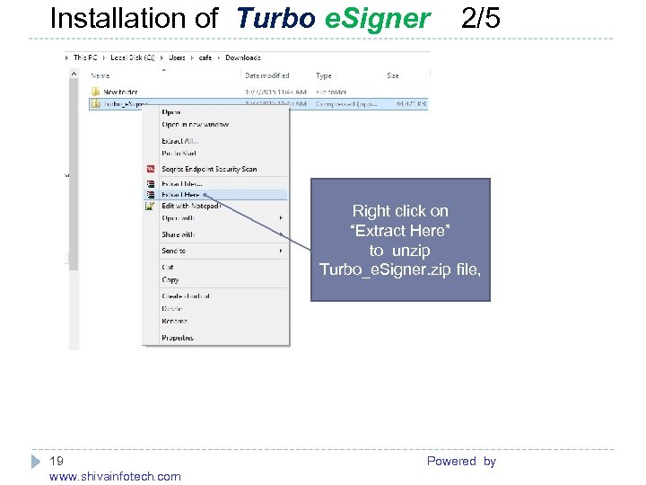 "Installation of Turbo e. Signer 2/5 ------------------------------------------------------- Right click on ""Extract Here"" to unzip"