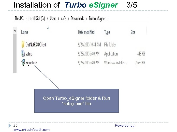 "Installation of Turbo e. Signer 3/5 ------------------------------------------------------- Open Turbo_e. Signer folder & Run ""setup."