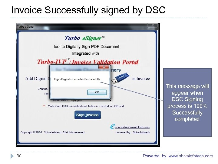 Invoice Successfully signed by DSC ------------------------------------------------------- This message will appear when DSC Signing process