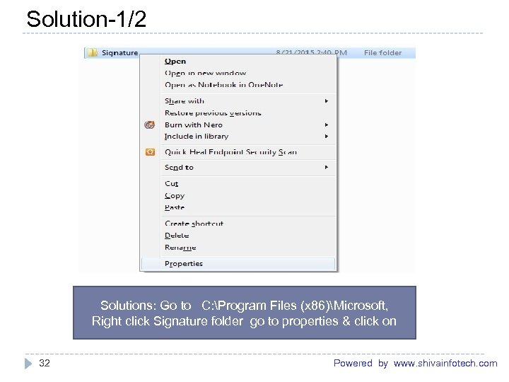 Solution-1/2 ------------------------------------------------------- Solutions: Go to C: Program Files (x 86)Microsoft, Right click Signature folder