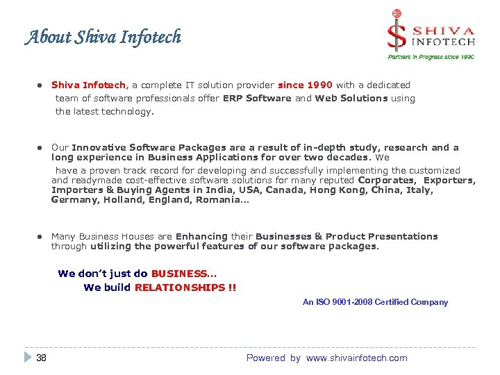 About Shiva Infotech ● Shiva Infotech, a complete IT solution provider since 1990 with