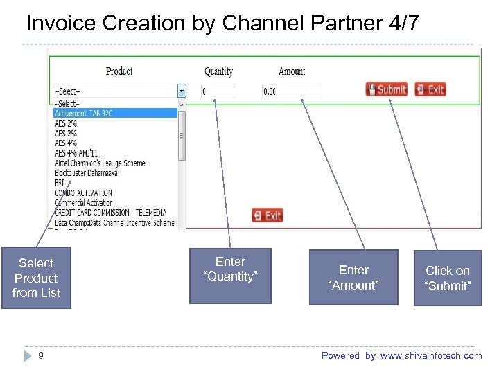 "Invoice Creation by Channel Partner 4/7 ------------------------------------------------------- Select Product from List Enter ""Quantity"" Enter"