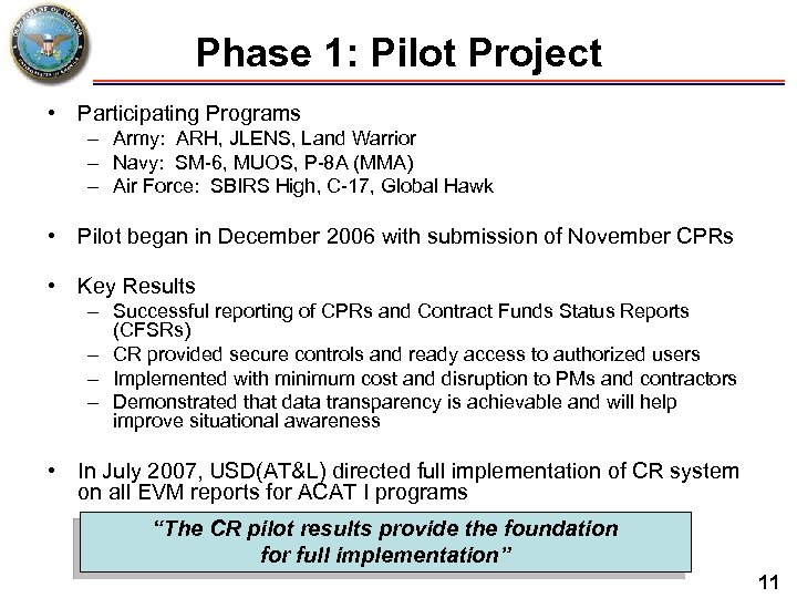 Phase 1: Pilot Project • Participating Programs – Army: ARH, JLENS, Land Warrior –