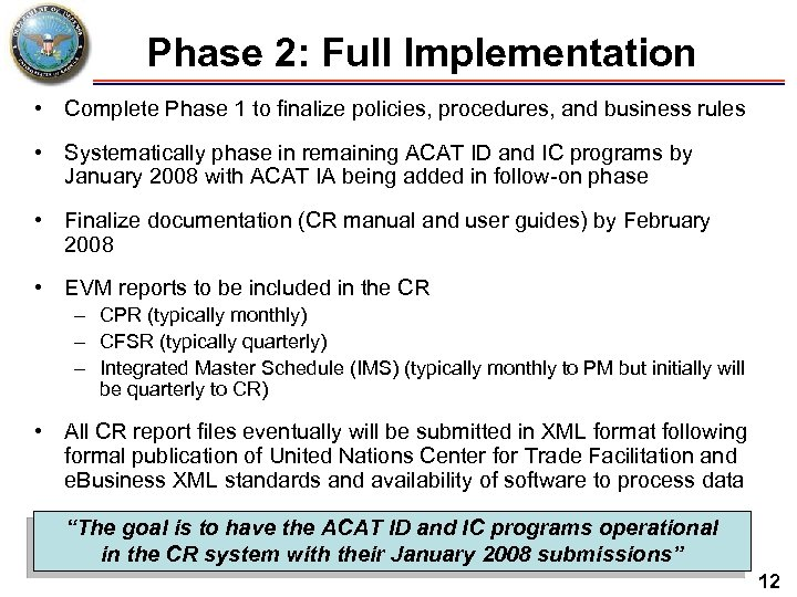 Phase 2: Full Implementation • Complete Phase 1 to finalize policies, procedures, and business