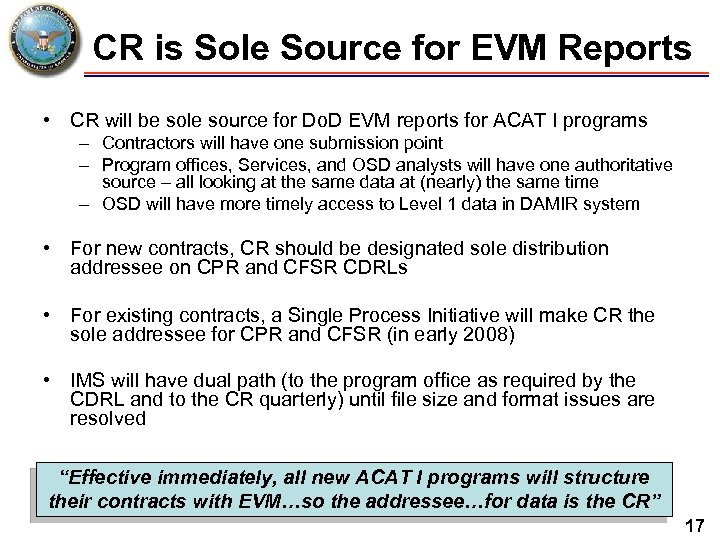 CR is Sole Source for EVM Reports • CR will be sole source for