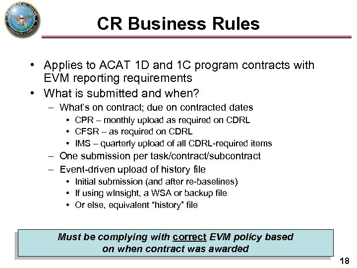CR Business Rules • Applies to ACAT 1 D and 1 C program contracts