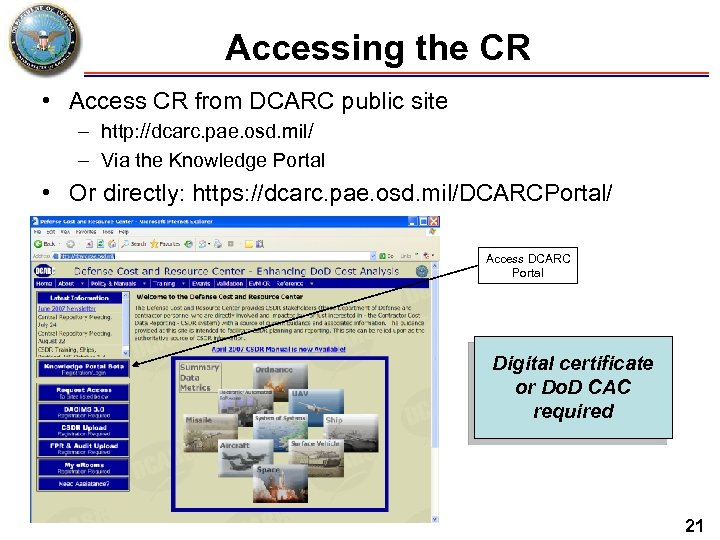 Accessing the CR • Access CR from DCARC public site – http: //dcarc. pae.
