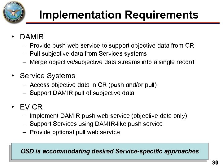 Implementation Requirements • DAMIR – Provide push web service to support objective data from