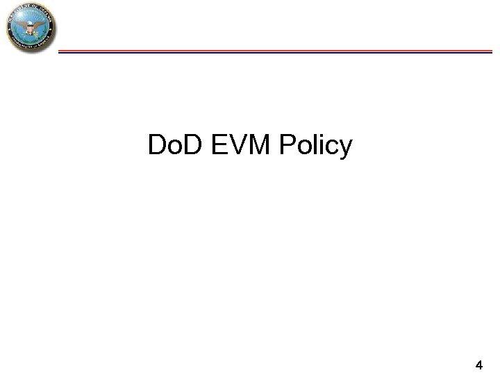 Do. D EVM Policy 4