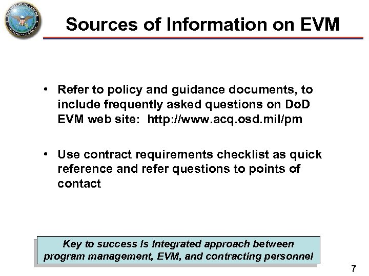 Sources of Information on EVM • Refer to policy and guidance documents, to include