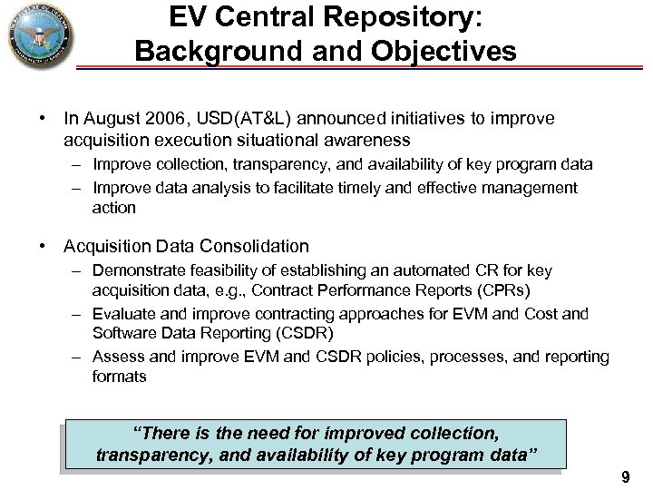 EV Central Repository: Background and Objectives • In August 2006, USD(AT&L) announced initiatives to