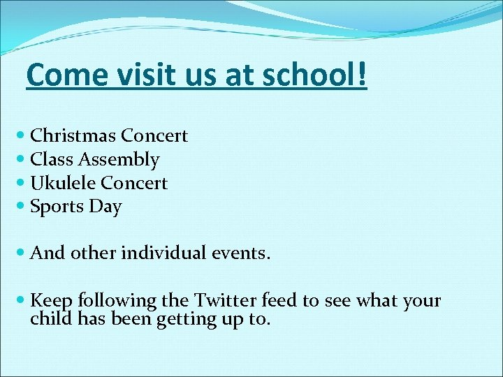 Come visit us at school! Christmas Concert Class Assembly Ukulele Concert Sports Day And