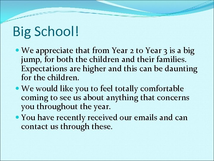 Big School! We appreciate that from Year 2 to Year 3 is a big