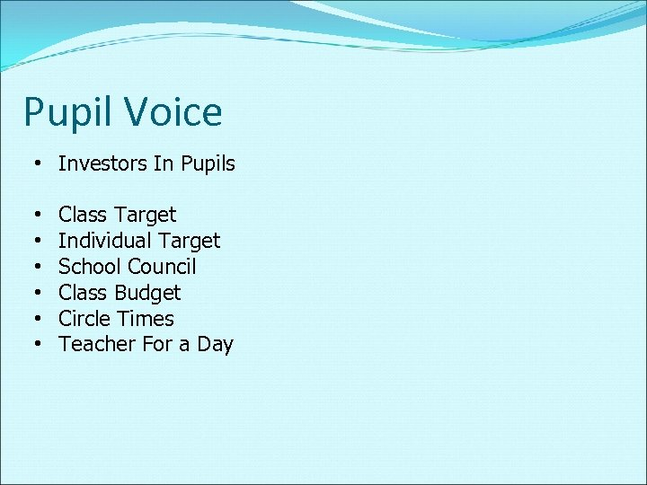Pupil Voice • Investors In Pupils • • • Class Target Individual Target School