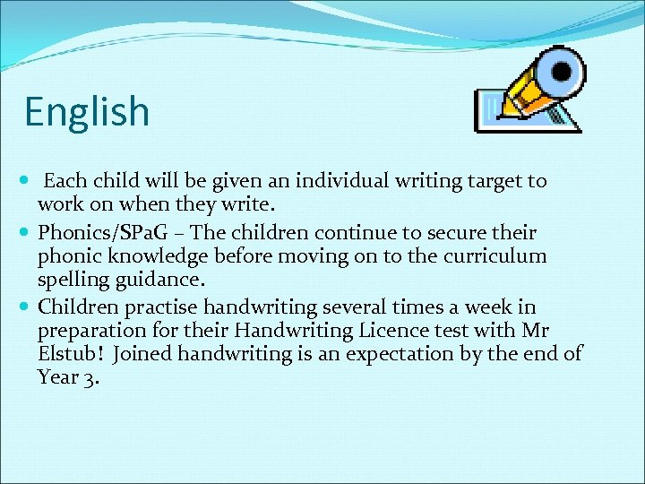 English Each child will be given an individual writing target to work on when