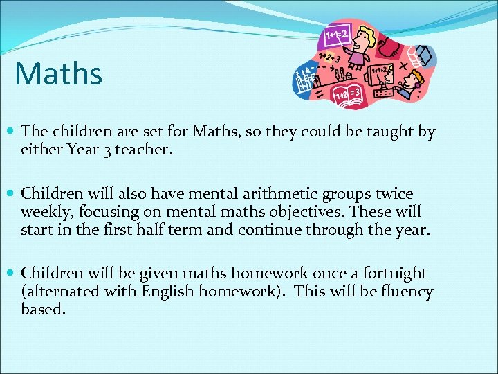 Maths The children are set for Maths, so they could be taught by either