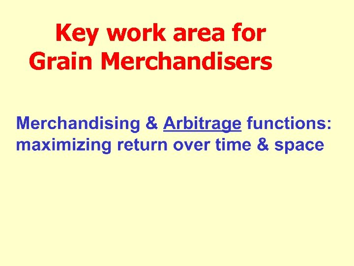Key work area for Grain Merchandisers