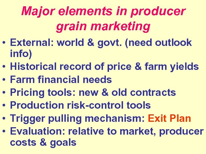 Major elements in producer grain marketing • External: world & govt. (need outlook info)