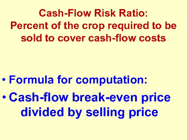 Cash-Flow Risk Ratio: Percent of the crop required to be sold to cover cash-flow
