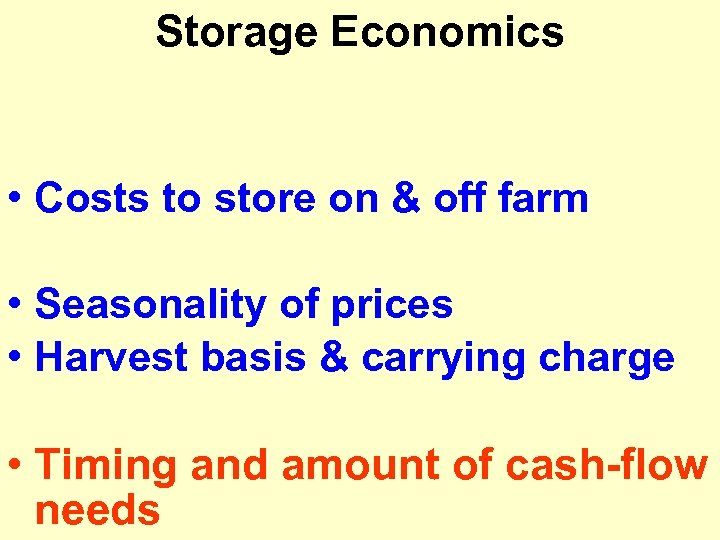 Storage Economics • Costs to store on & off farm • Seasonality of prices