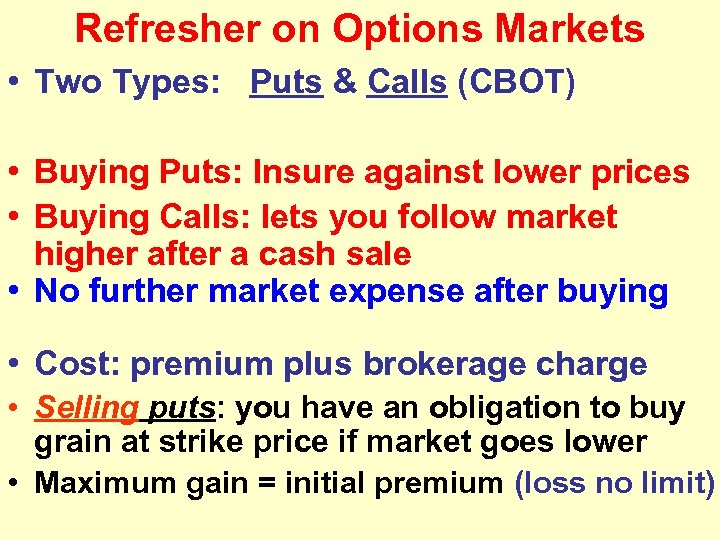 Refresher on Options Markets • Two Types: Puts & Calls (CBOT) • Buying Puts: