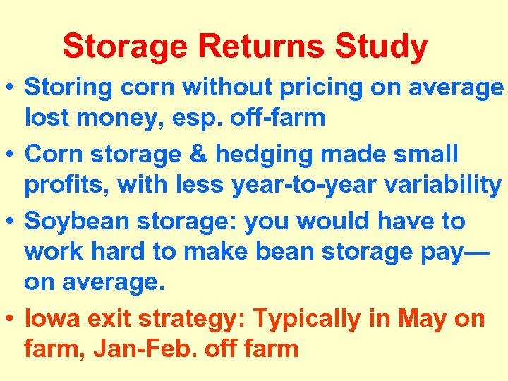 Storage Returns Study • Storing corn without pricing on average lost money, esp. off-farm