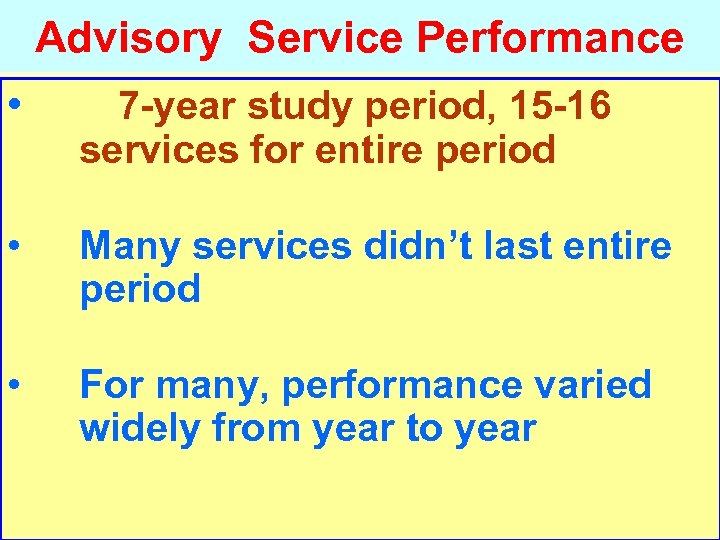 Advisory Service Performance • 7 -year study period, 15 -16 services for entire period