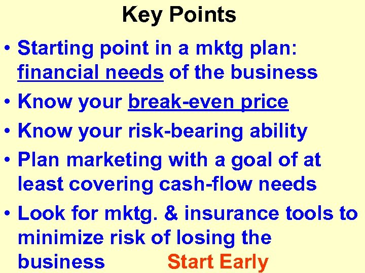 Key Points • Starting point in a mktg plan: financial needs of the business