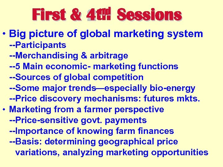 First & nd 4 th 2 Sessions • Big picture of global marketing system