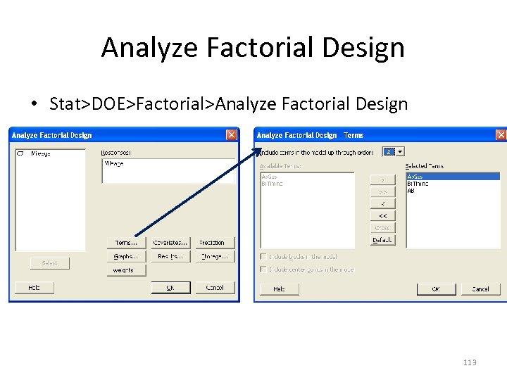 Analyze Factorial Design • Stat>DOE>Factorial>Analyze Factorial Design 113