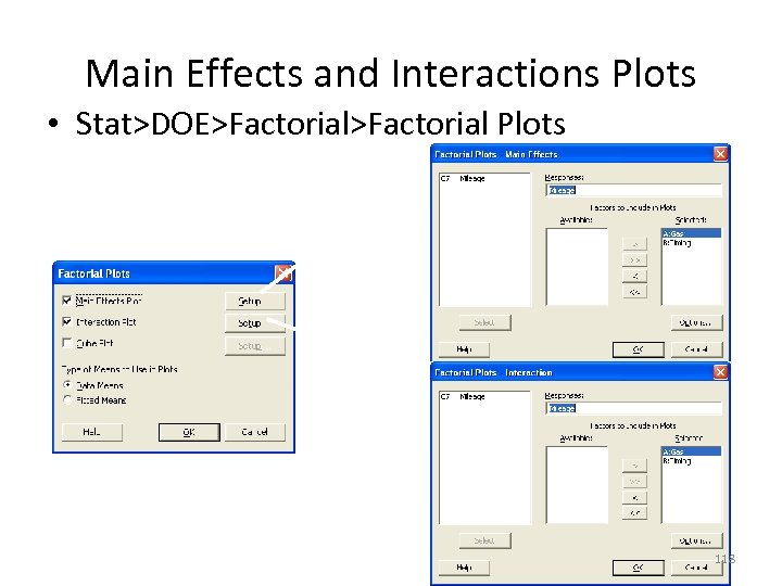 Main Effects and Interactions Plots • Stat>DOE>Factorial Plots 118