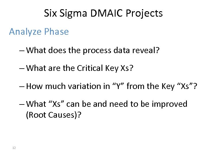 Six Sigma DMAIC Projects Analyze Phase – What does the process data reveal? –