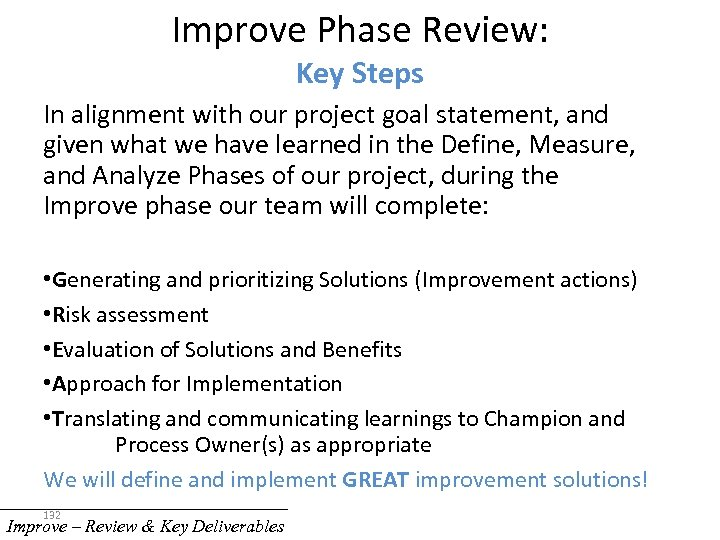 Improve Phase Review: Key Steps In alignment with our project goal statement, and given