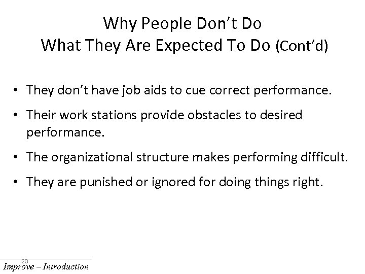 Why People Don't Do What They Are Expected To Do (Cont'd) • They don't