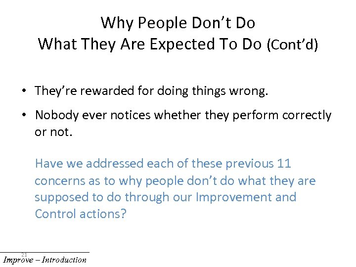Why People Don't Do What They Are Expected To Do (Cont'd) • They're rewarded