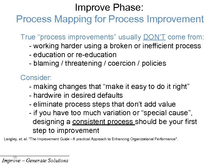 """Improve Phase: Process Mapping for Process Improvement True """"process improvements"""" usually DON'T come from:"""