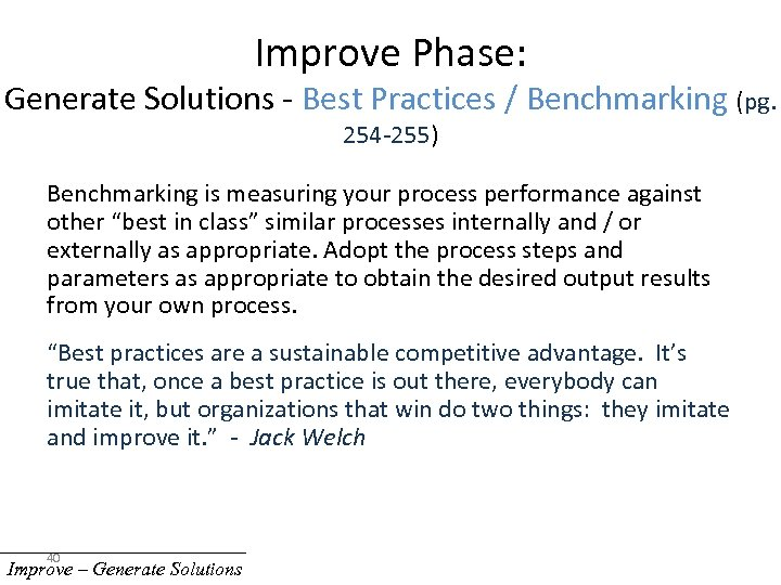 Improve Phase: Generate Solutions - Best Practices / Benchmarking (pg. 254 -255) Benchmarking is