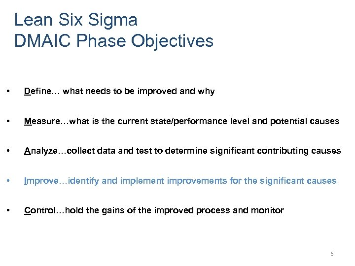 Lean Six Sigma DMAIC Phase Objectives • Define… what needs to be improved and