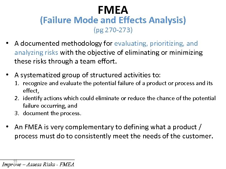 FMEA (Failure Mode and Effects Analysis) (pg 270 -273) • A documented methodology for